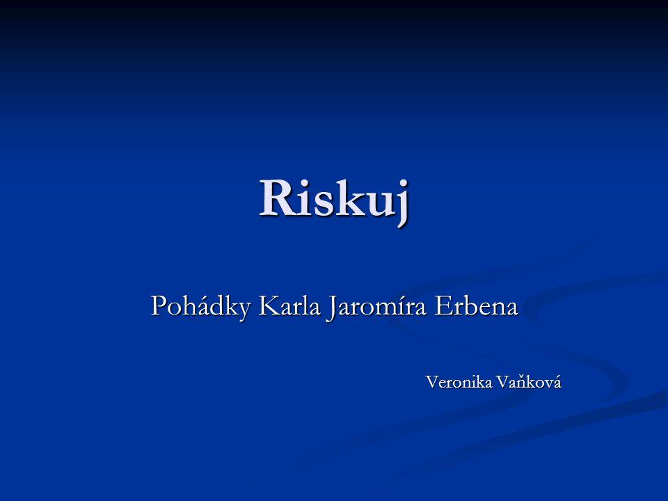 Pohádky Karla Jaromíra Erbena Veronika Vaňková
