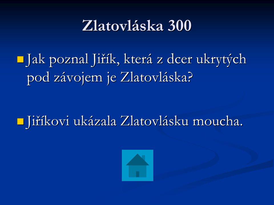 Zlatovláska 300 Jak poznal Jiřík, která z dcer ukrytých pod závojem je Zlatovláska.