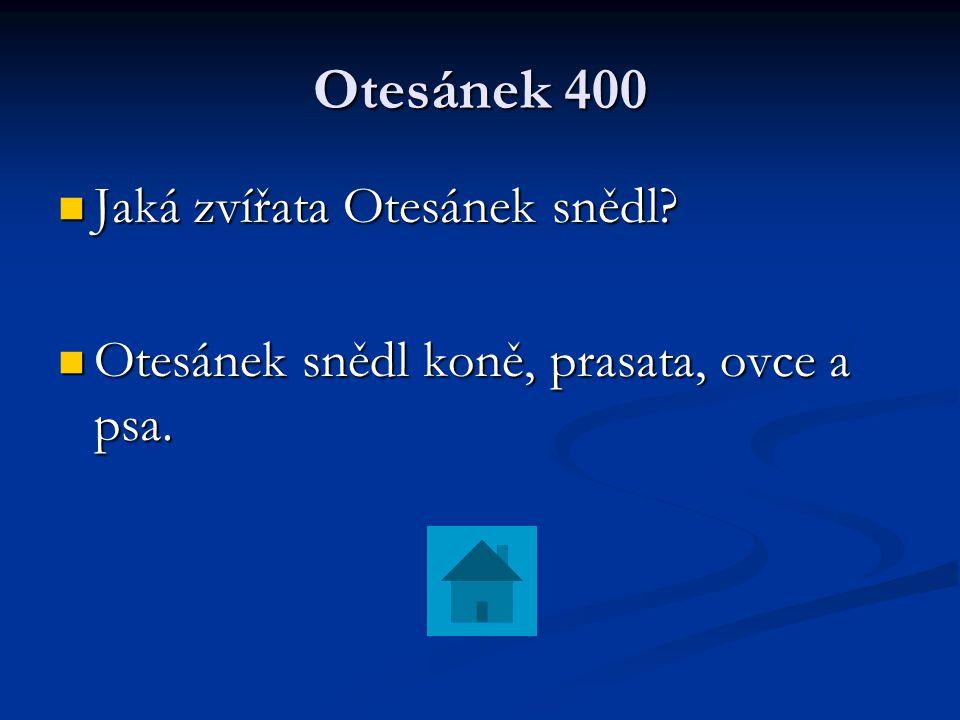 Otesánek 400 Jaká zvířata Otesánek snědl