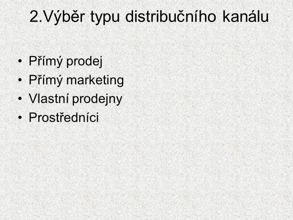 2.Výběr typu distribučního kanálu