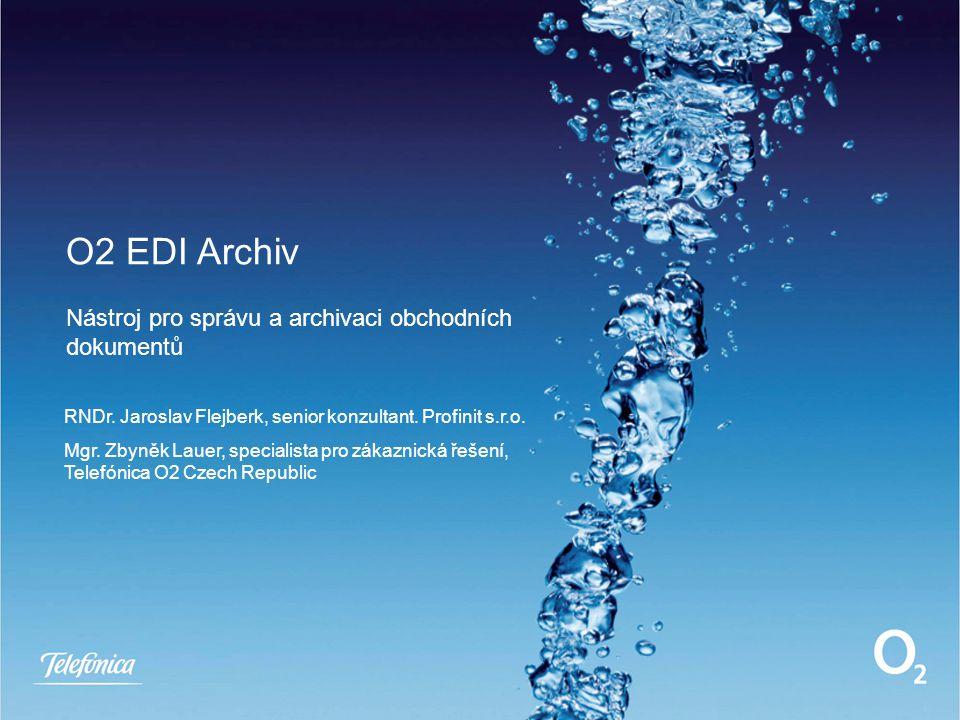 O2 EDI Archiv Nástroj pro správu a archivaci obchodních dokumentů