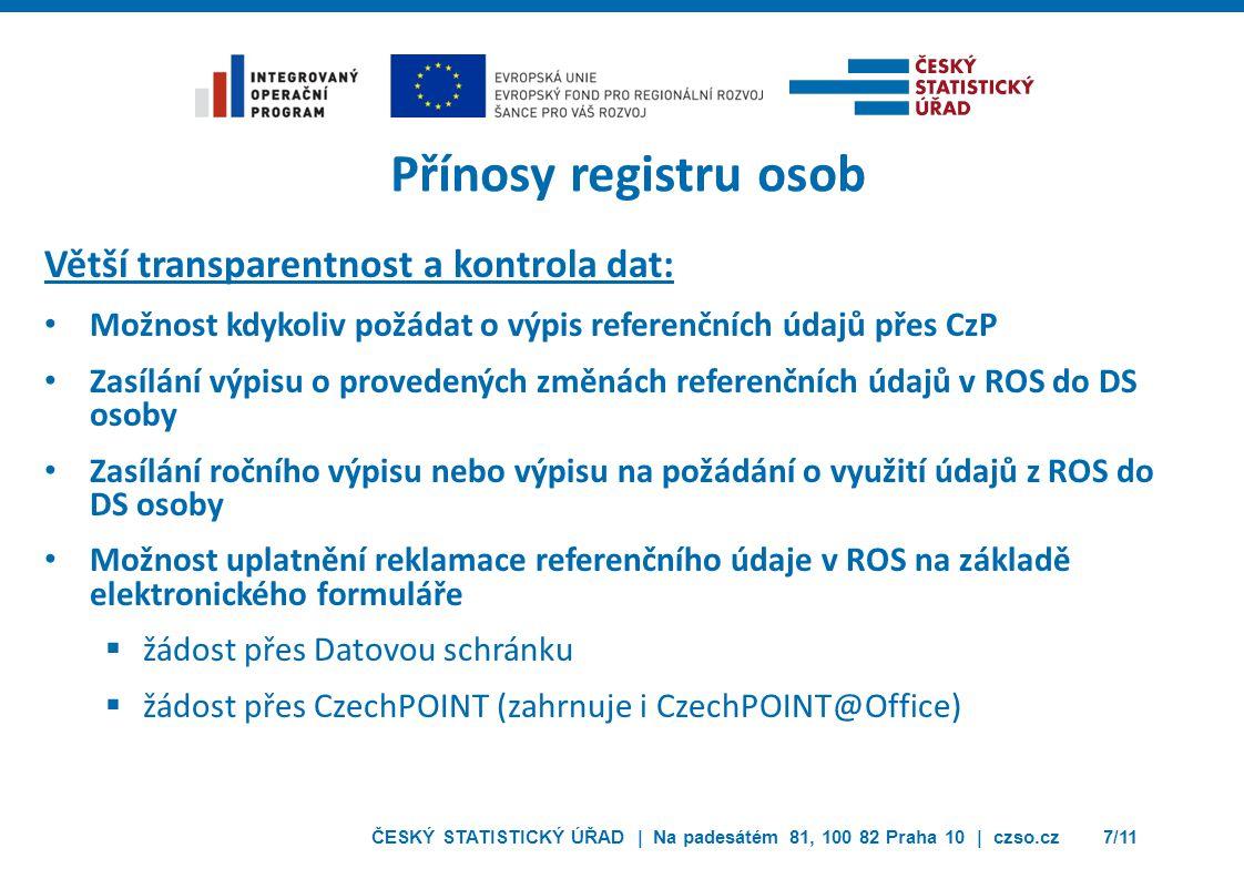 Přínosy registru osob Větší transparentnost a kontrola dat: