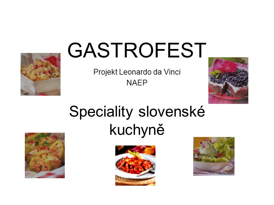 Projekt Leonardo da Vinci NAEP Speciality slovenské kuchyně