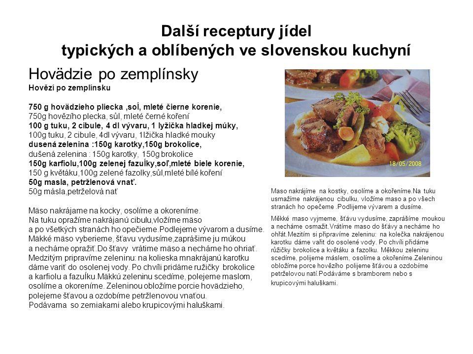 Další receptury jídel typických a oblíbených ve slovenskou kuchyní