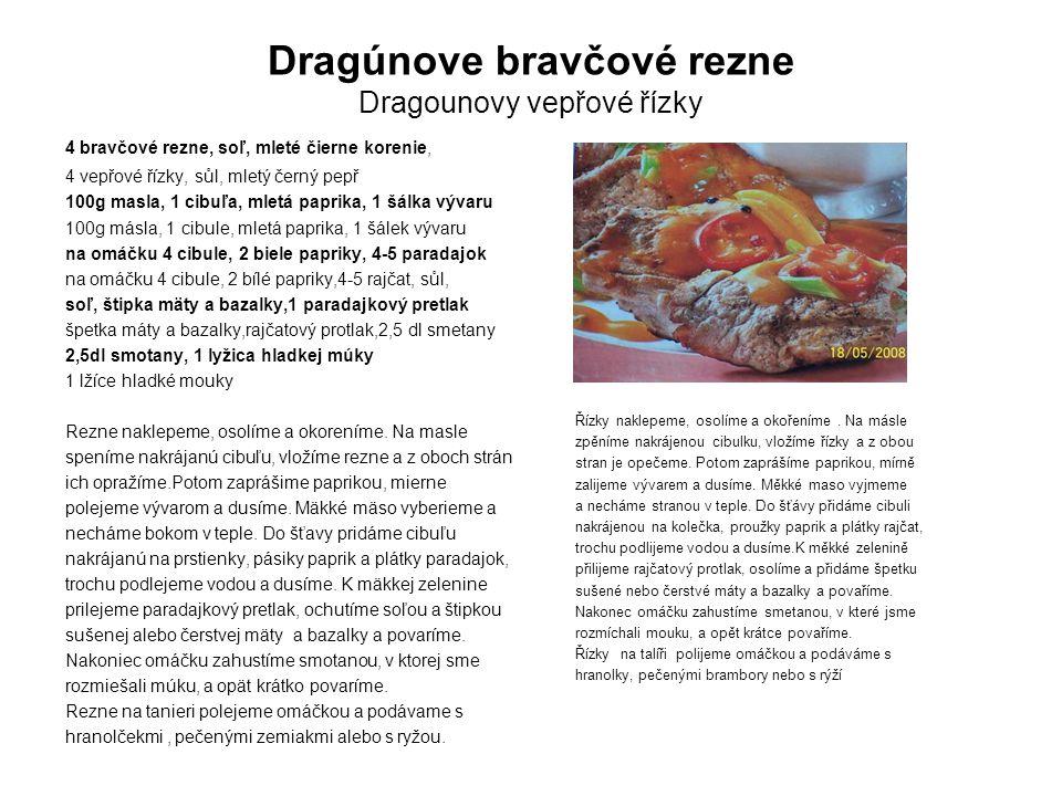Dragúnove bravčové rezne Dragounovy vepřové řízky