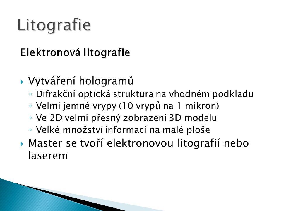 Litografie Elektronová litografie Vytváření hologramů