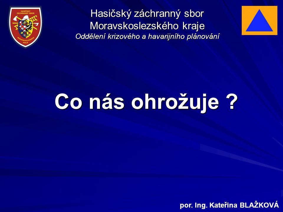 Co nás ohrožuje Hasičský záchranný sbor Moravskoslezského kraje