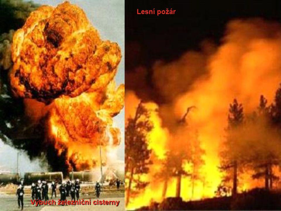 Lesní požár Výbuch železniční cisterny
