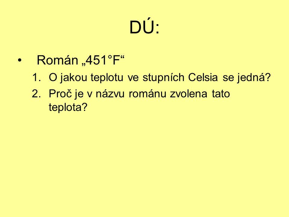 """DÚ: Román """"451°F O jakou teplotu ve stupních Celsia se jedná"""