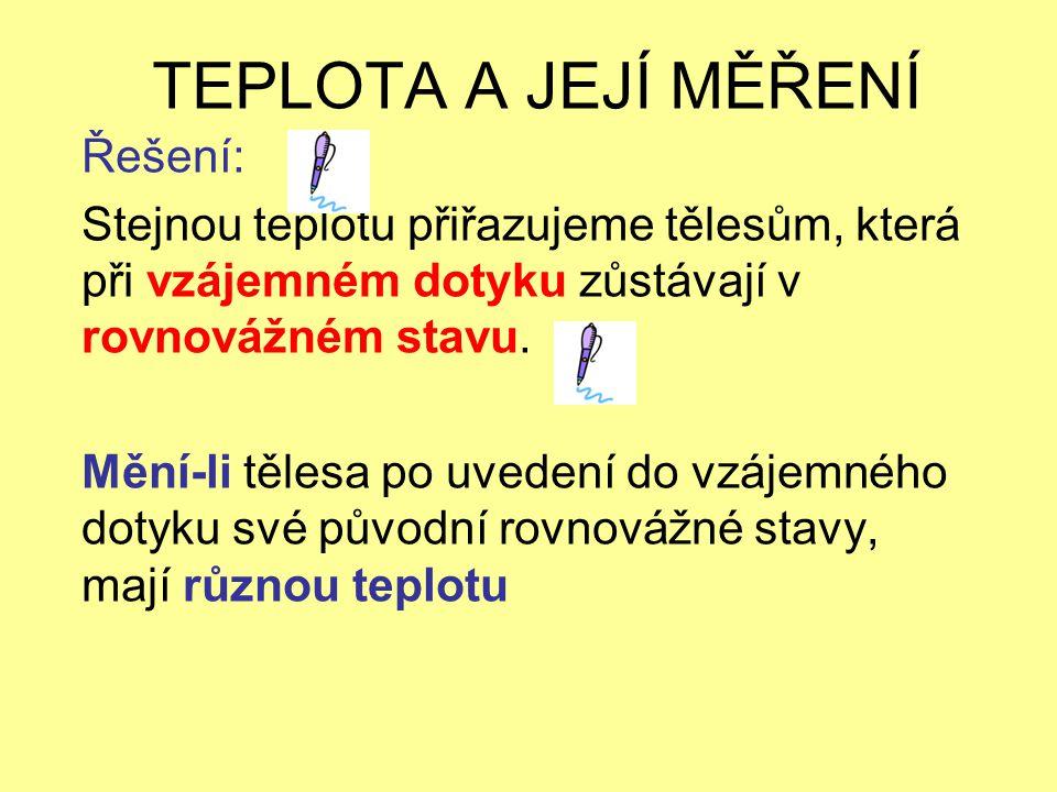 TEPLOTA A JEJÍ MĚŘENÍ Řešení: