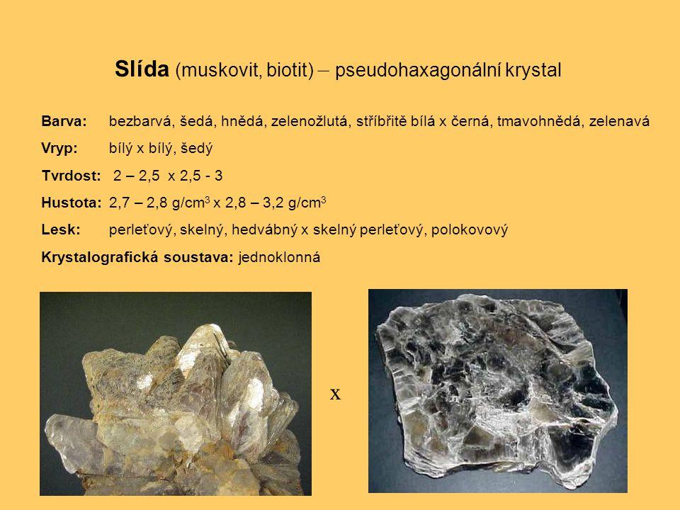 Slída (muskovit, biotit) – pseudohaxagonální krystal
