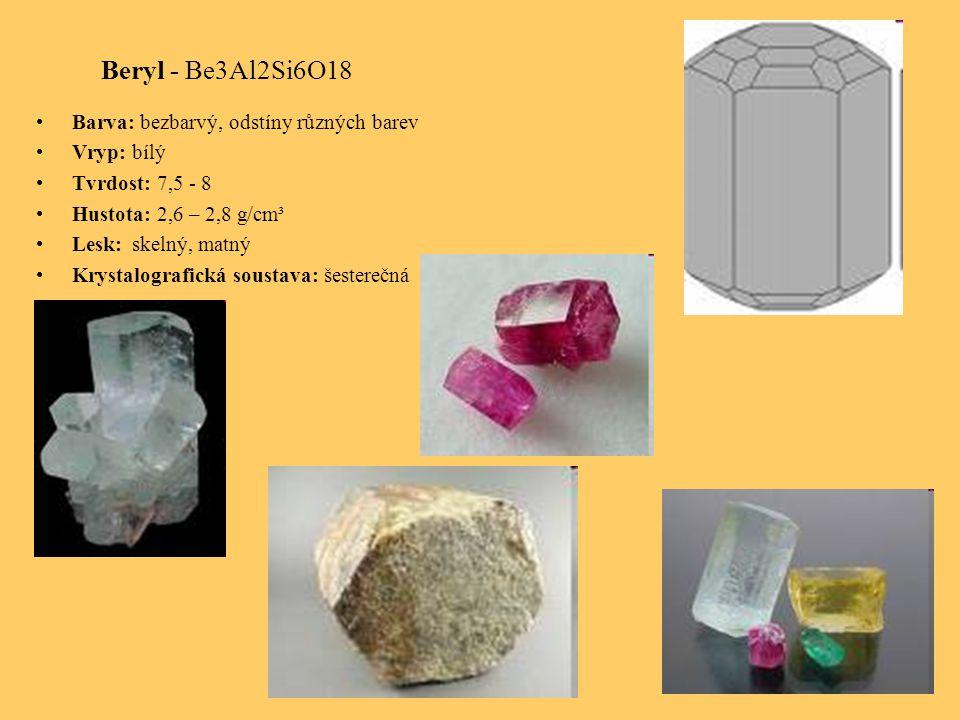 Beryl - Be3Al2Si6O18 Barva: bezbarvý, odstíny různých barev Vryp: bílý