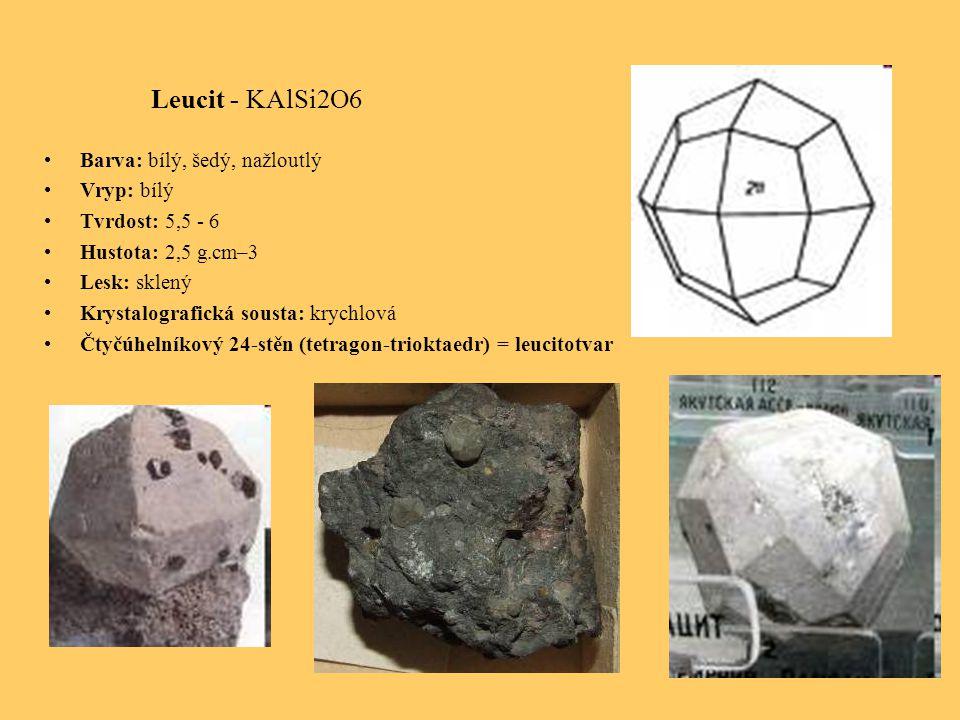 Leucit - KAlSi2O6 Barva: bílý, šedý, nažloutlý Vryp: bílý