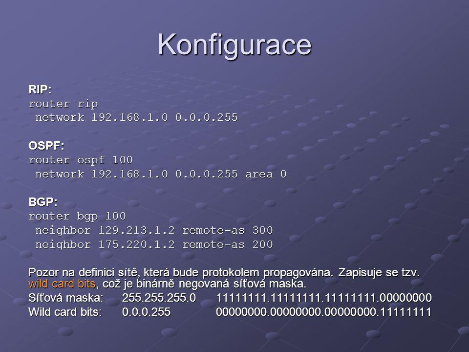 Konfigurace RIP: router rip network 192.168.1.0 0.0.0.255 OSPF: