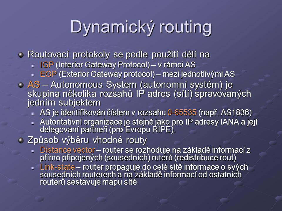 Dynamický routing Routovací protokoly se podle použití dělí na