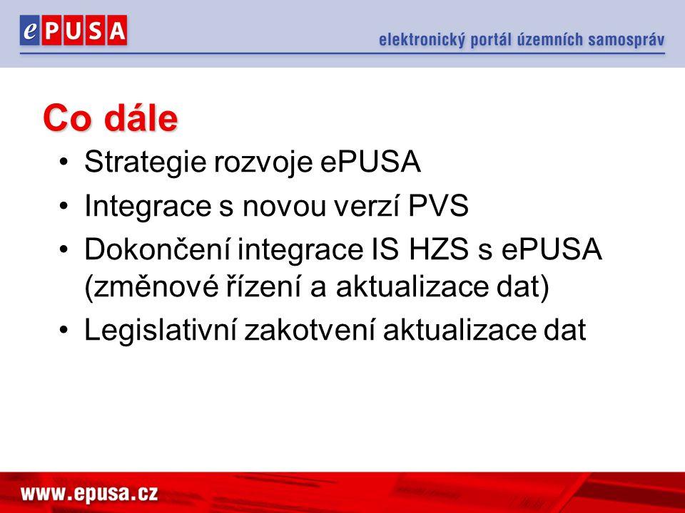 Co dále Strategie rozvoje ePUSA Integrace s novou verzí PVS