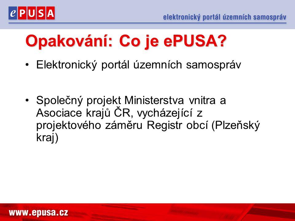Opakování: Co je ePUSA Elektronický portál územních samospráv