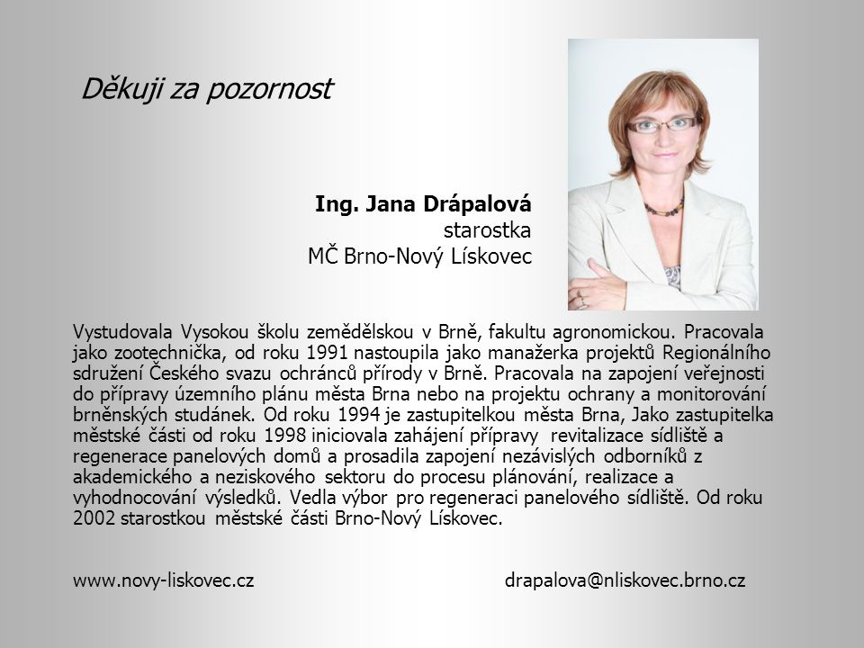 Děkuji za pozornost Ing. Jana Drápalová starostka