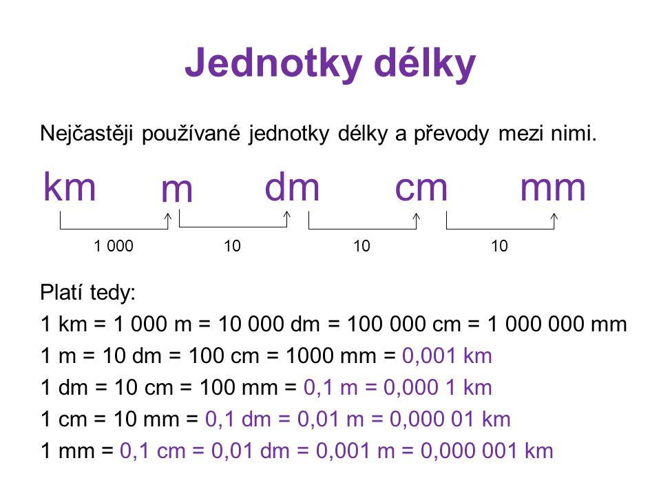 Jednotky délky km m dm cm mm