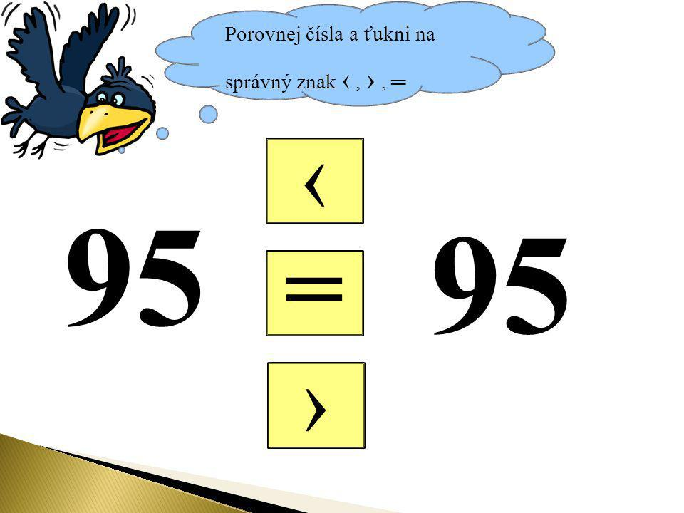 Porovnej čísla a ťukni na správný znak ‹ , › , ═