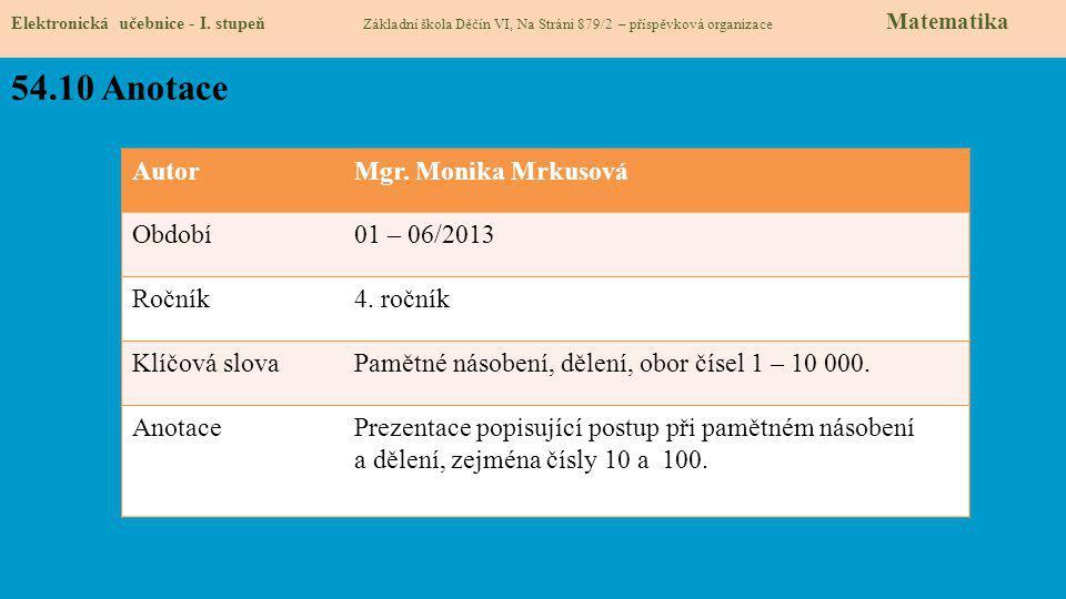 54.10 Anotace Autor Mgr. Monika Mrkusová Období 01 – 06/2013 Ročník