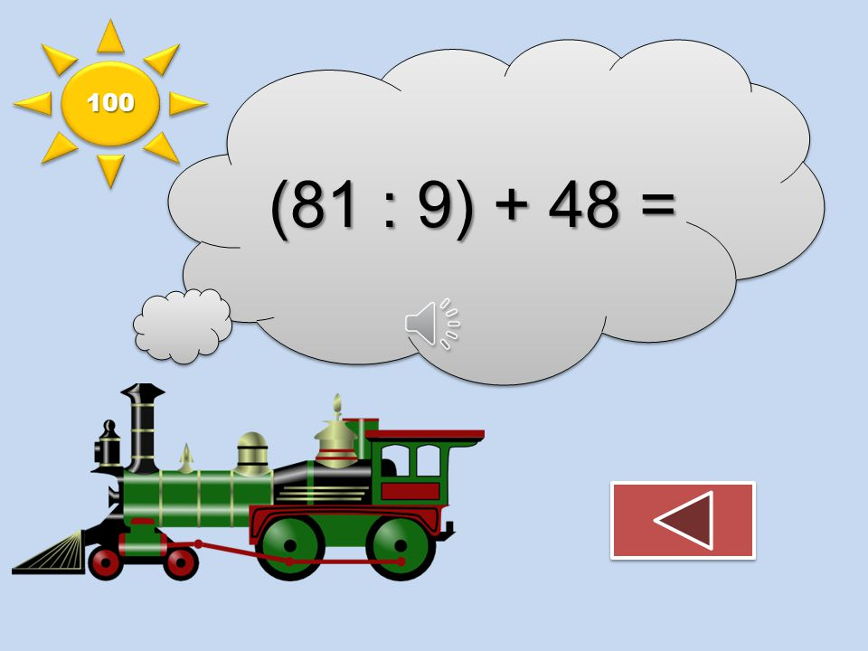 100 (81 : 9) + 48 =