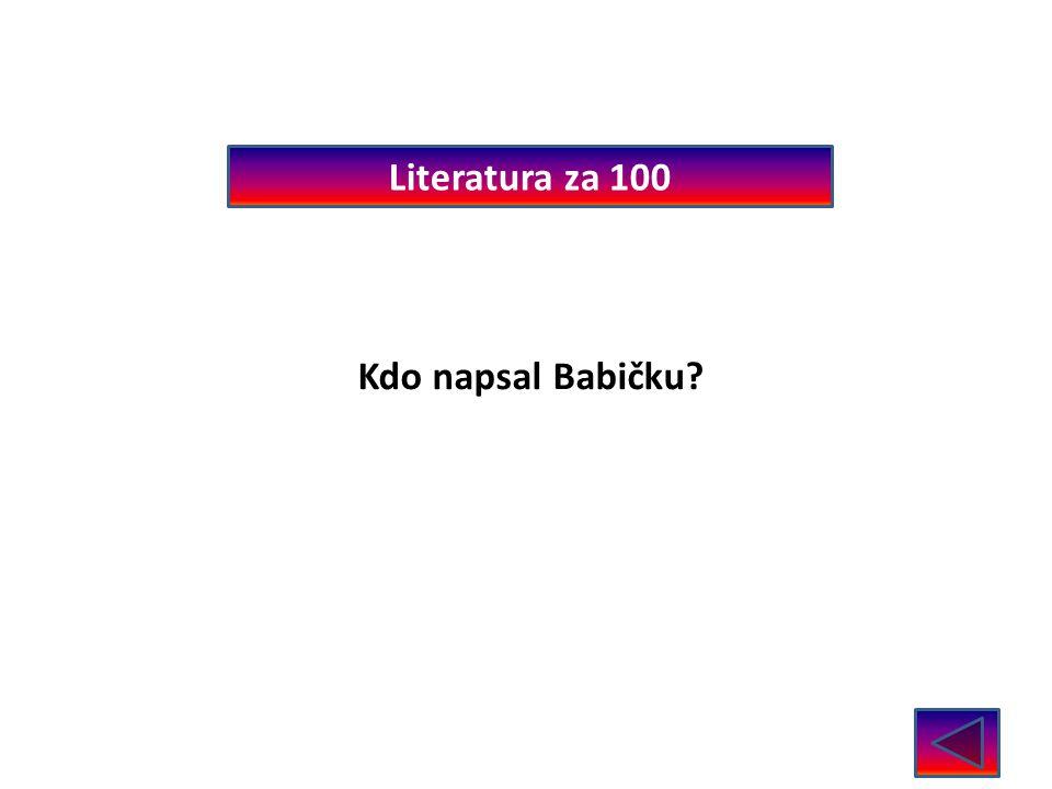 Literatura za 100 Kdo napsal Babičku Božena Němcová