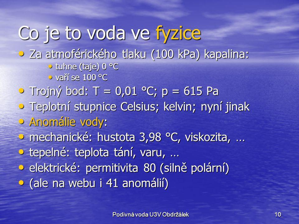 Co je to voda ve fyzice Za atmoférického tlaku (100 kPa) kapalina: