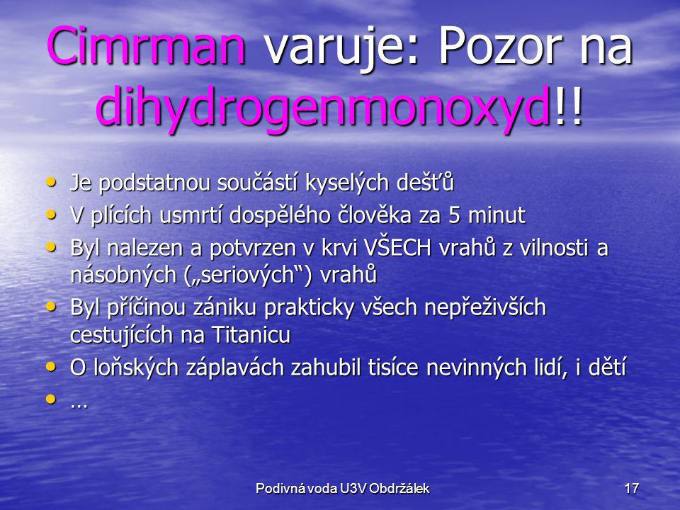 Cimrman varuje: Pozor na dihydrogenmonoxyd!!