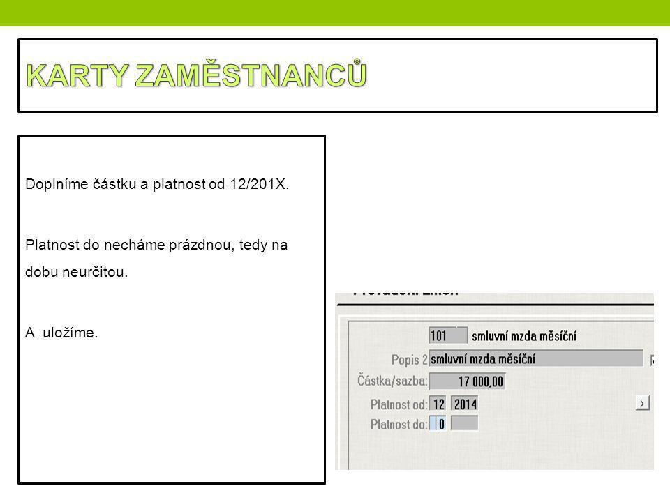 KARTY ZAMĚSTNANCŮ Doplníme částku a platnost od 12/201X.