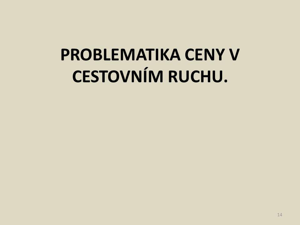 PROBLEMATIKA CENY V CESTOVNÍM RUCHU.