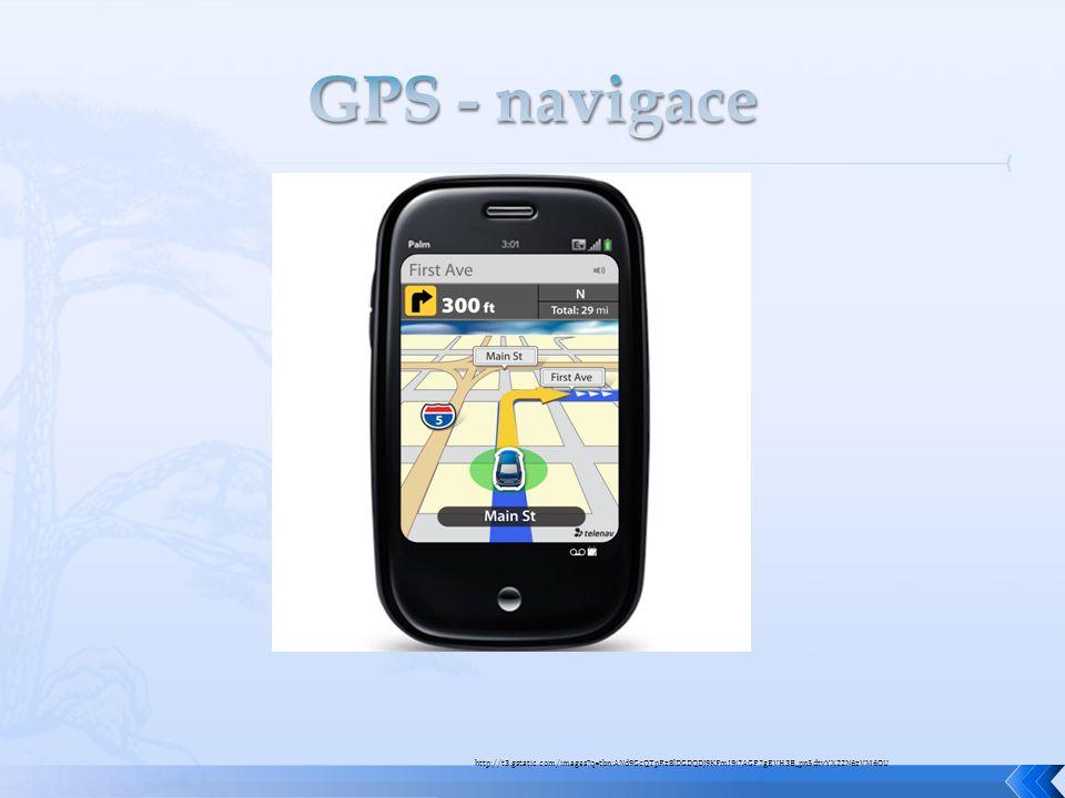 GPS - navigace http://t3.gstatic.com/images q=tbn:ANd9GcQTpRz8lDGDQDJ9KFmI9i7AGP7gEVH3B_pn5dtvYX22N6zVM6OU.