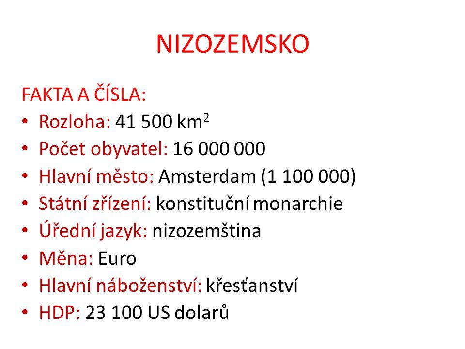 NIZOZEMSKO FAKTA A ČÍSLA: Rozloha: 41 500 km2