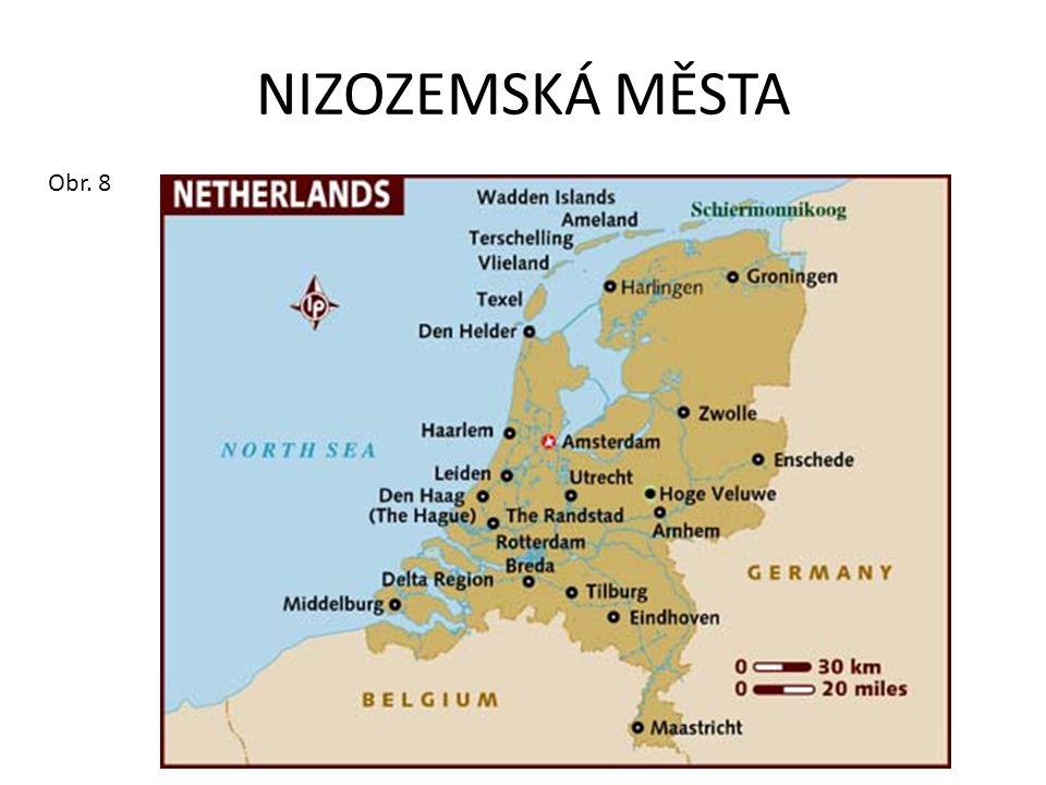 NIZOZEMSKÁ MĚSTA Obr. 8
