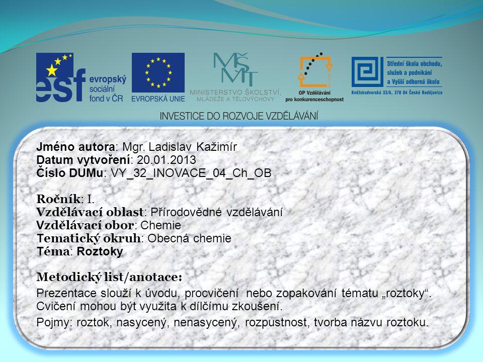 Jméno autora: Mgr. Ladislav Kažimír Datum vytvoření: 20.01.2013