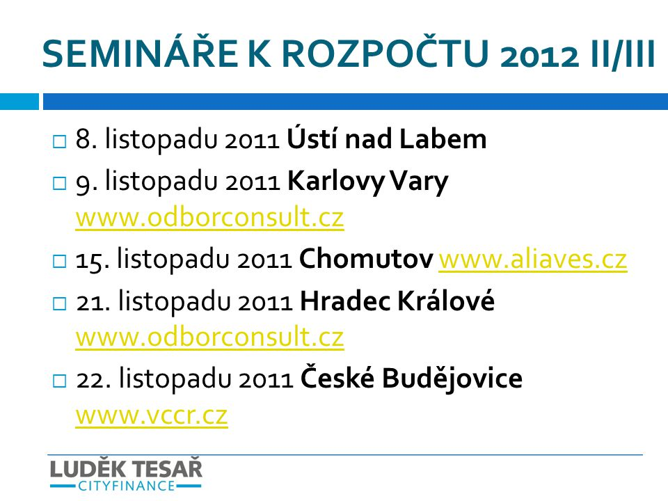 SEMINÁŘE K ROZPOČTU 2012 II/III