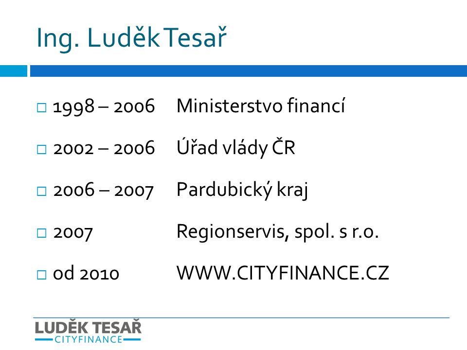 Ing. Luděk Tesař 1998 – 2006 Ministerstvo financí