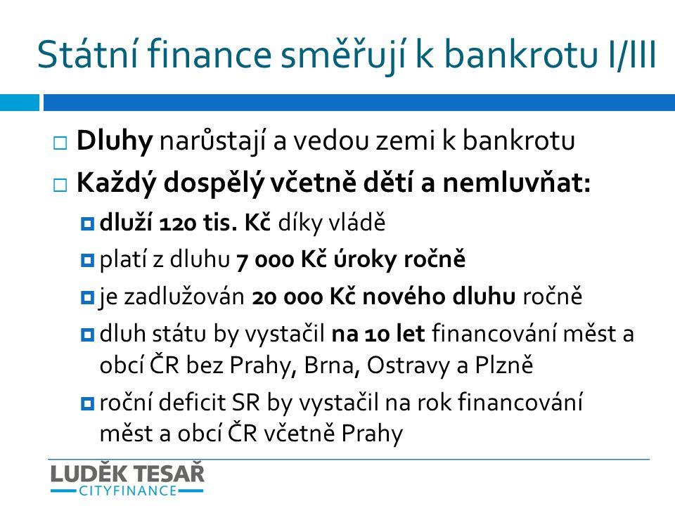 Státní finance směřují k bankrotu I/III