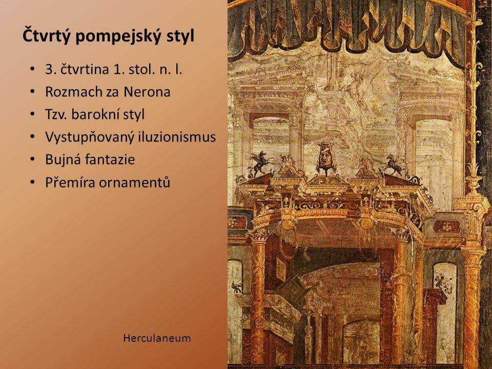 Čtvrtý pompejský styl 3. čtvrtina 1. stol. n. l. Rozmach za Nerona
