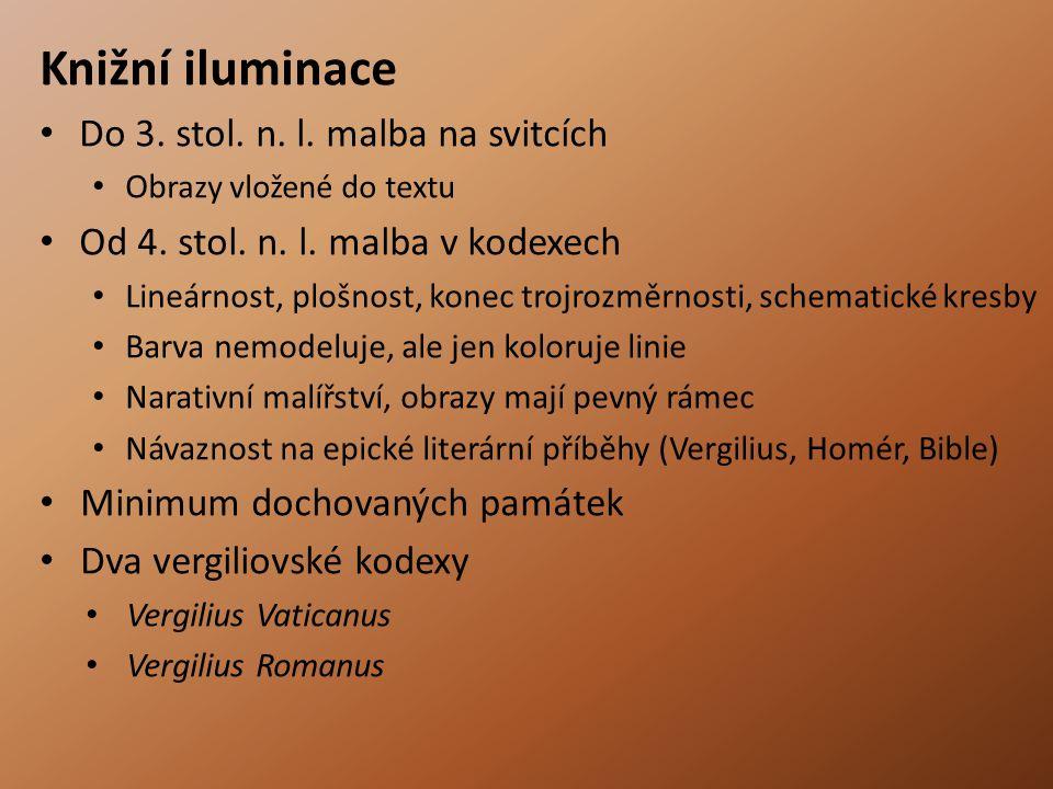 Knižní iluminace Do 3. stol. n. l. malba na svitcích