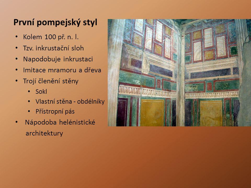 První pompejský styl Kolem 100 př. n. l. Tzv. inkrustační sloh