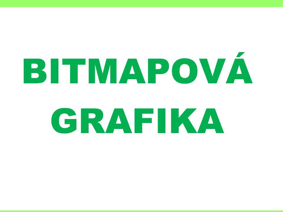 BITMAPOVÁ GRAFIKA