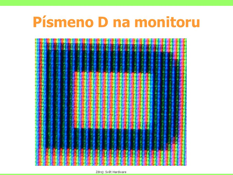 Písmeno D na monitoru Zdroj: Svět Hardware