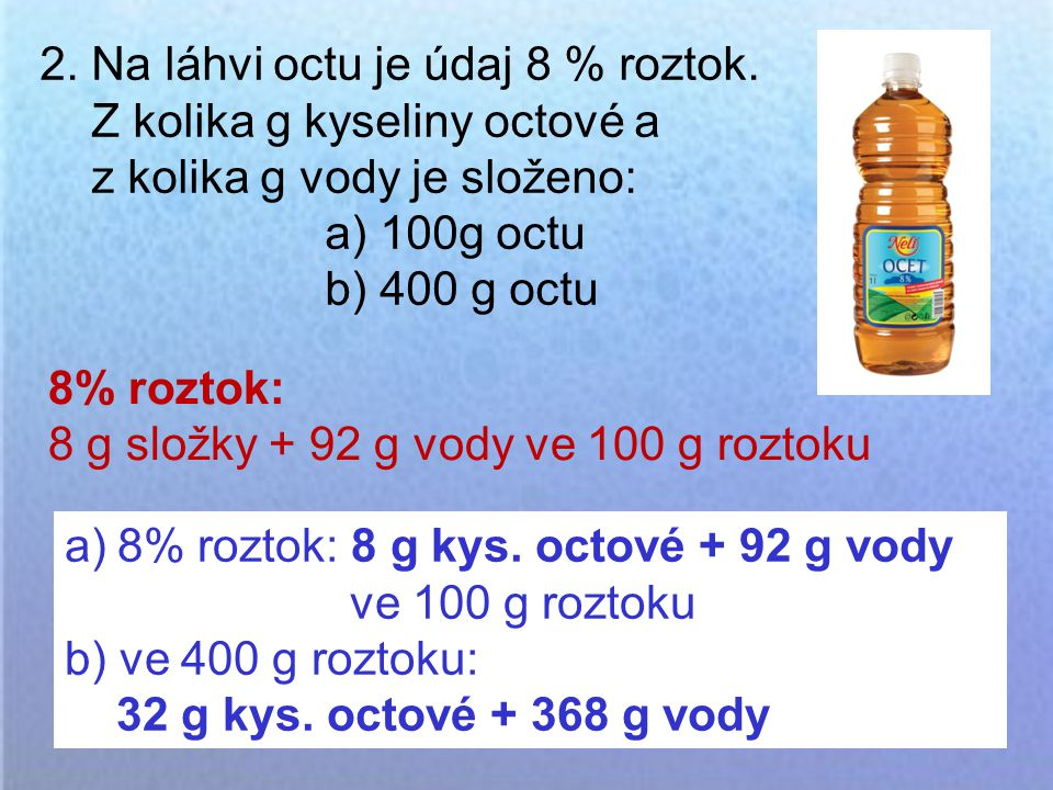 2. Na láhvi octu je údaj 8 % roztok