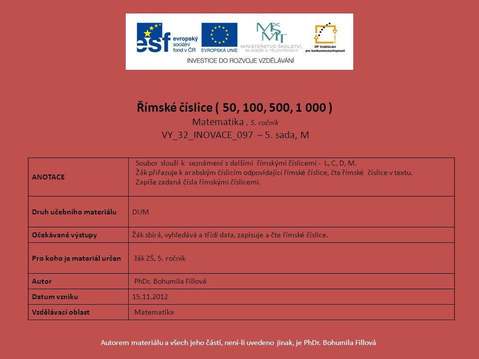 Římské číslice ( 50, 100, 500, 1 000 ) Matematika , 5. ročník