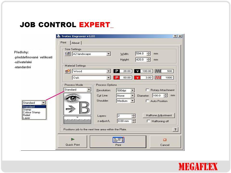 JOB CONTROL EXPERT_ Předlohy: -předdefinované velikosti -uživatelské