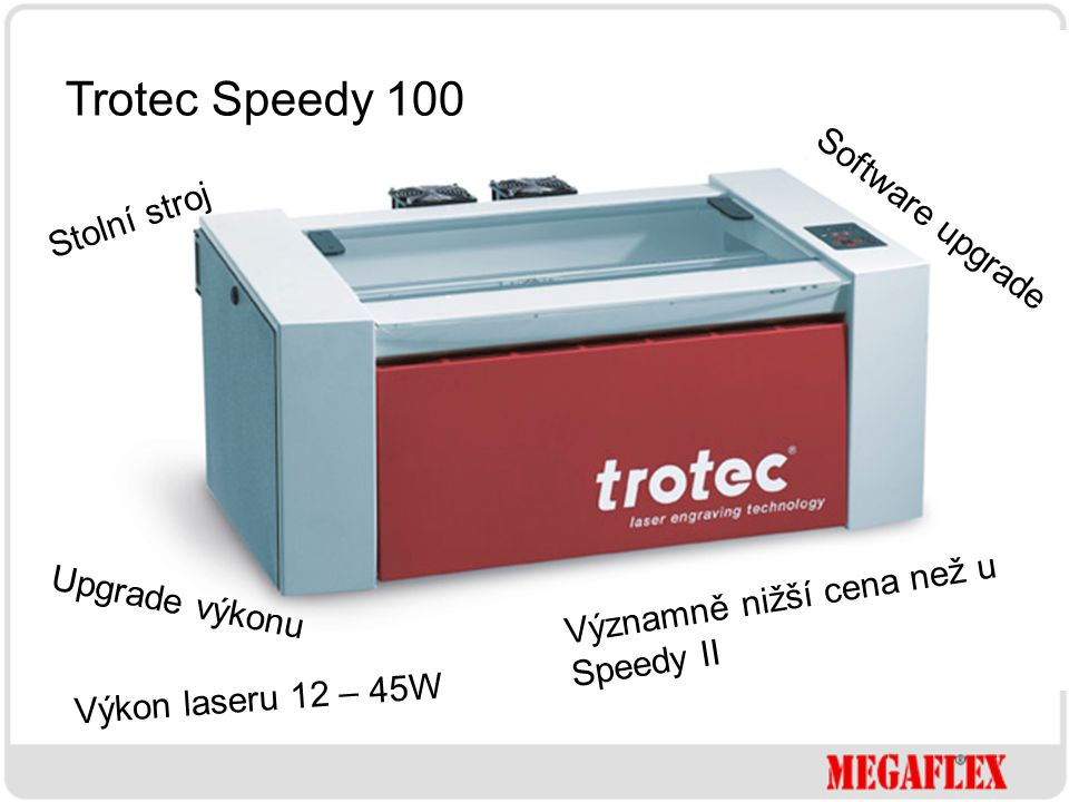 Trotec Speedy 100 Stolní stroj Software upgrade