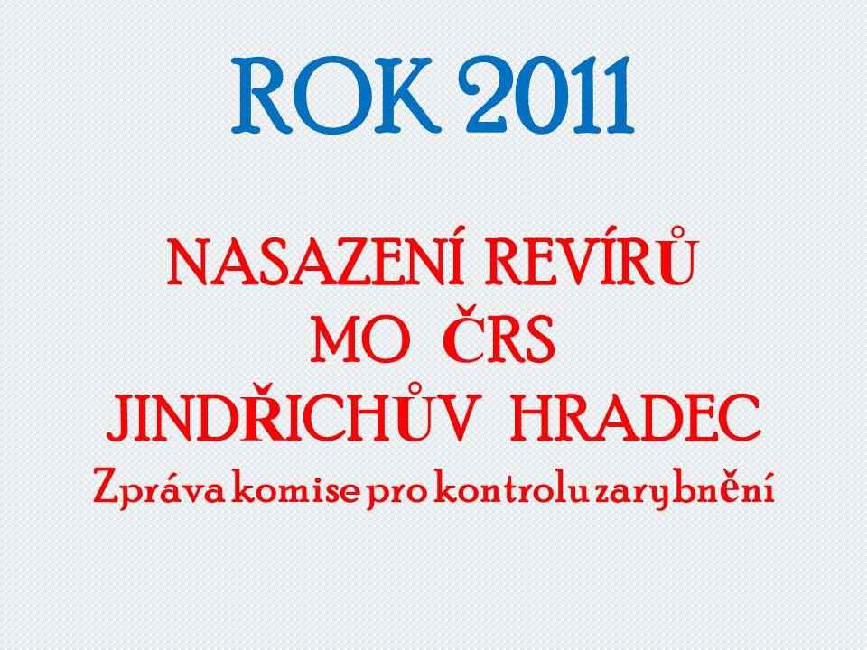 ROK 2011 NASAZENÍ REVÍRŮ MO ČRS JINDŘICHŮV HRADEC Zpráva komise pro kontrolu zarybnění