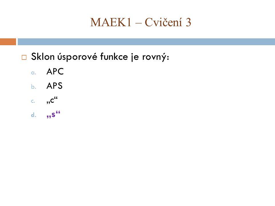 """MAEK1 – Cvičení 3 Sklon úsporové funkce je rovný: APC APS """"c """"s"""