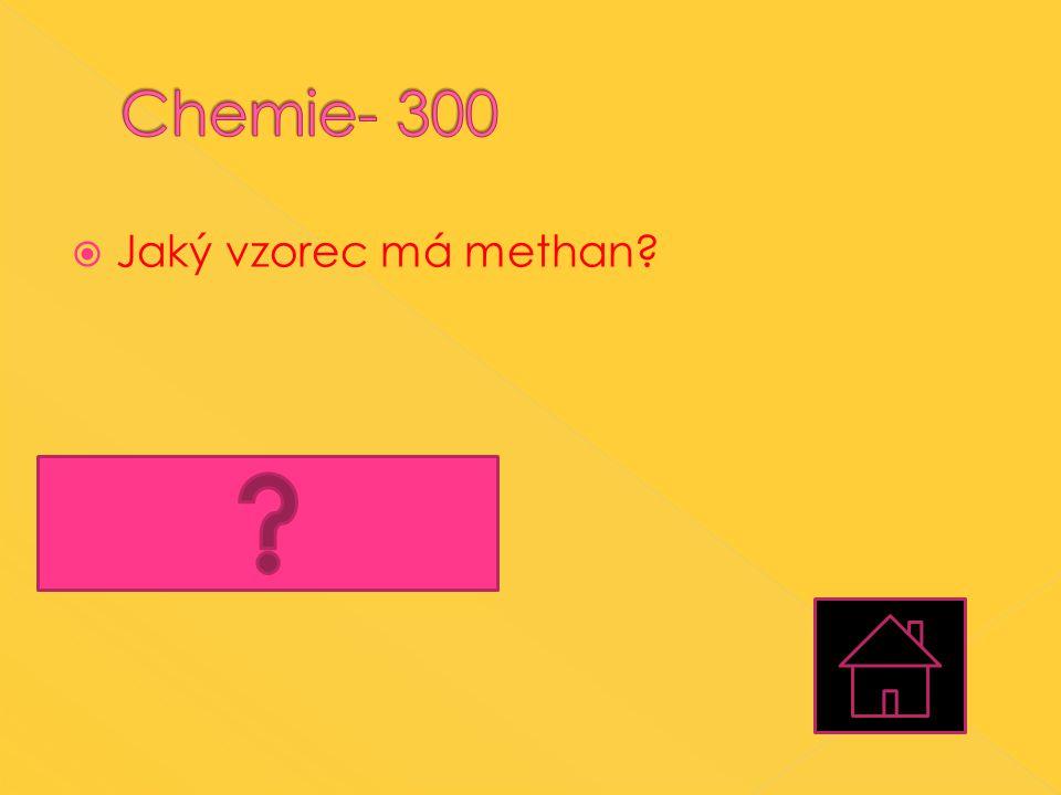 Chemie- 300 Jaký vzorec má methan C4H10